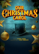 Our Christmas Carol (A Stay-At-Home Play) by David Abbinanti and Patrick Greene
